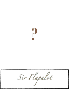 Who is Sir Flapalot?